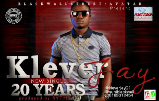 @NAIJAMUSICCITY MUSIC: 20 YEARS by KLEVER JAY @kleverjay01 @234VIBES