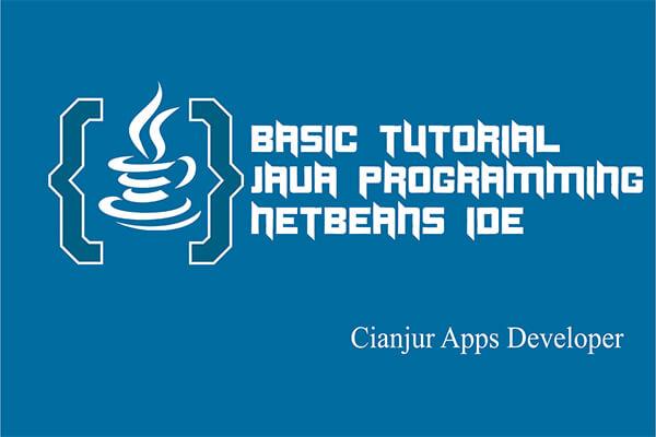 Java, Programming, Pemrograman, Pemula, Dasar, Tutorial, Belajar, Netbeans