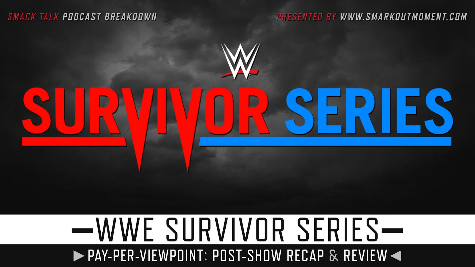 WWE Survivor Series 2018 Recap and Review Podcast