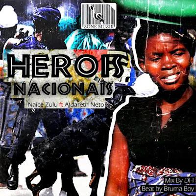 Naice Zulu - Herói Nacional (feat. Aldareth Neto)