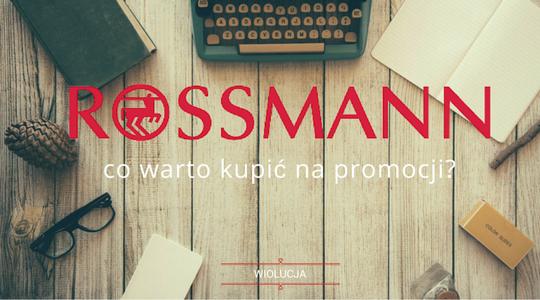 Kilka słów o...Rossmann: co warto kupić na promocji? Produkty do twarzy