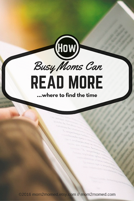Mom2MomEd Blog: How busy moms can read more...where to find the time