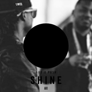 Audio Push - Shine Lyrics