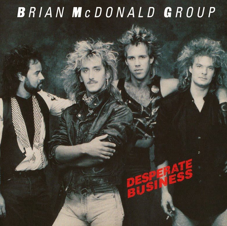 Brian McDonald Group Desperate business 1987 aor melodic rock