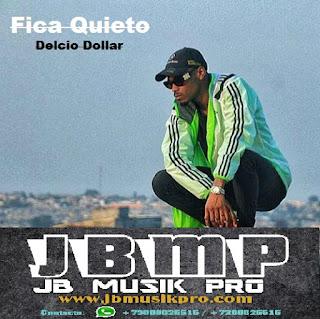 Delcio Dollar- Fica Quieto(Rap2018)[DOWNLOAD]