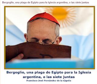 http://sagradatradicion.blogspot.com/2010/09/bergoglio-una-plaga-de-egipto-para-la.html