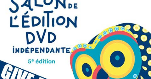 Give away : Salon de l'édition DVD indépendante