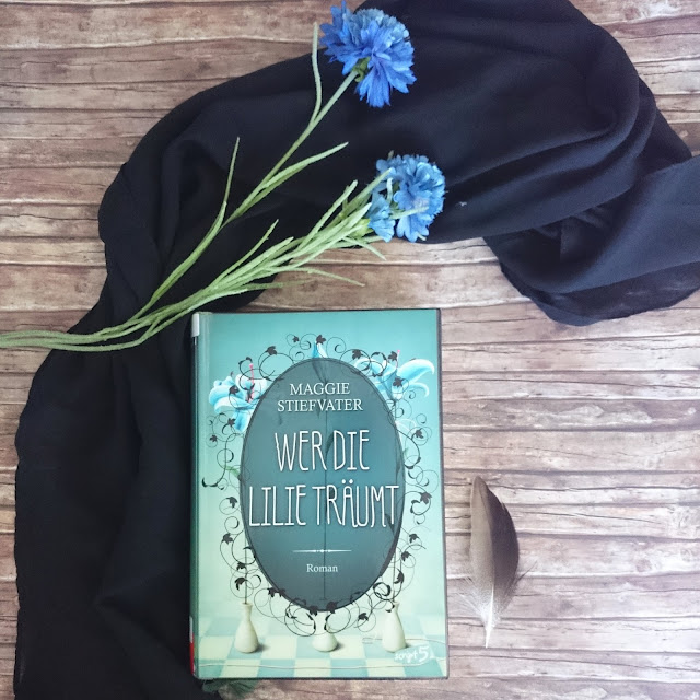 [Books] Maggie Stiefvater - Wer die Lilie träumt