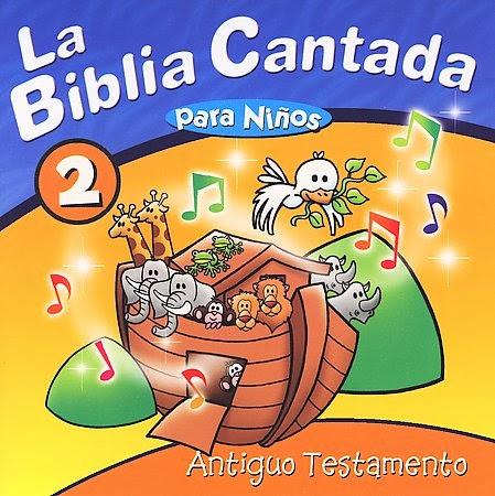 La Biblia Cantada Para Niños-Vol 2-Antiguo Testamento-