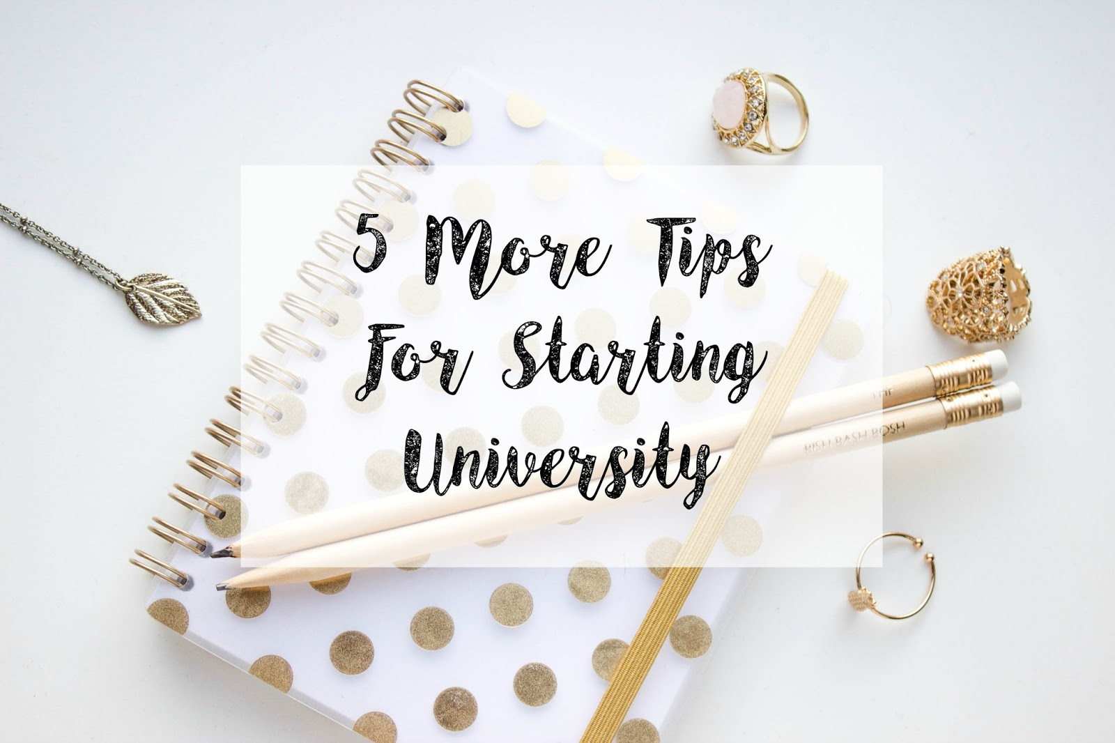 Tips for starting University, University, UK University advice, Katie Writes,