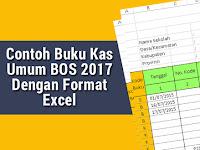 Contoh Buku Kas Umum BOS 2017 Dengan Format Excel
