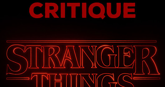 Stranger Things - Critique