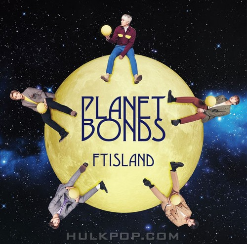 FTISLAND – PLANET BONDS -Japanese Ver.- (ITUNES MATCH AAC M4A)
