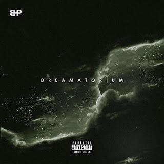 Album Premiere: Dreamatorium - BHP | @BigheadphonesE