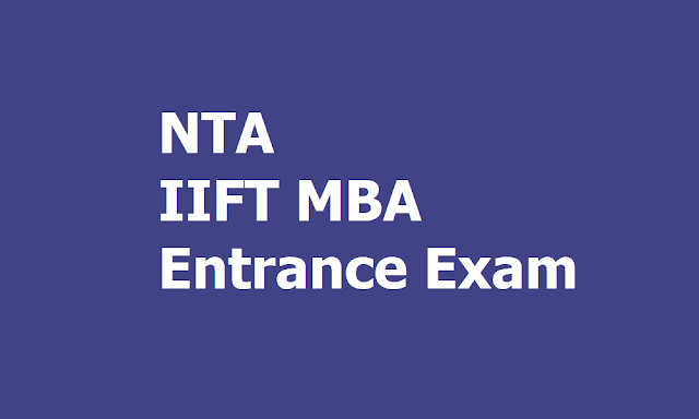 NTA IIFT MBA Entrance Exam 2019 and Registrations Start from September 9