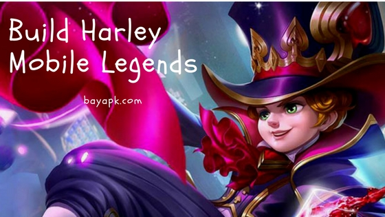 Build Harley Mobile Legends : Full Magic,Marksman,High Damage dan Brust damage.Dengan menggunakan emblem magic set.