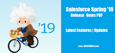 Download Free Salesforce Spring '19 Release Notes PDF | Latest features | Updates