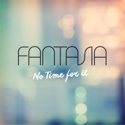 Download Lagu Fantasia - No Time For It (Acoustic Version)