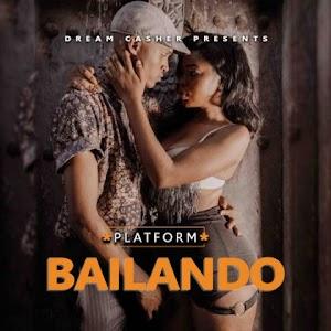 Download Video | Platform - Bailando