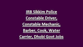 IRB Sikkim Police Constable Driver, Constable Mechanic, Barber, Cook, Water Carrier, Dhobi Govt Jobs Recruitment 2018-Physical Tests PET PST