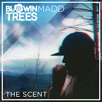 MP3/AAC Download - The Scent by Blowinmaddtrees - stream song free on top digital music platforms online | The Indie Music Board by Skunk Radio Live (SRL Networks London Music PR) - Wednesday, 28 November, 2018
