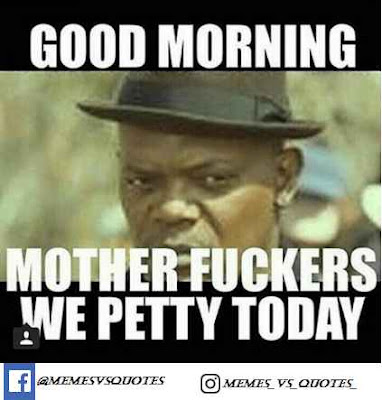 Good Morning Mother Fuckers