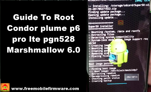 Guide To Root Condor plume p6 pro lte pgn528 Marshmallow 6.0