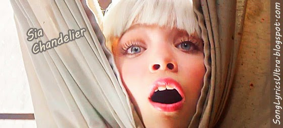 TOP Song Lyrics: Sia – Chandelier Lyrics