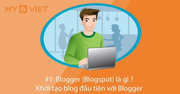 Khởi tạo blog đầu tiên với Blogger