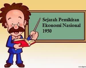 Sejarah Pemikiran Ekonomi Nasional 1950
