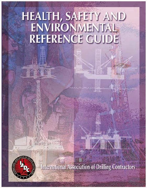 Health, Safety and Environmental Reference Guide, oleh: International Association of Drilling Contractors (IADC)