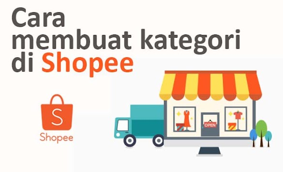 Cara Membuat Kategori Produk di Shopee