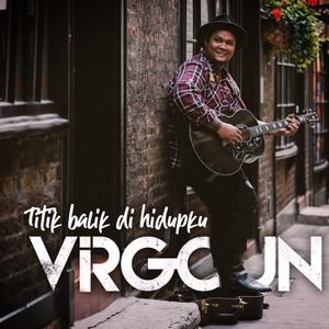 Virgoun - Titik Balik Di Hidupku