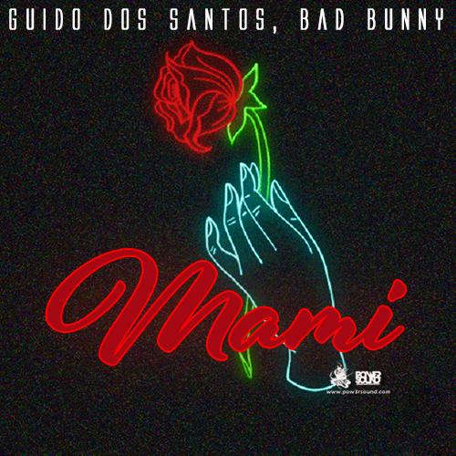 https://www.pow3rsound.com/2018/04/guido-dos-santos-bad-bunny-mami.html