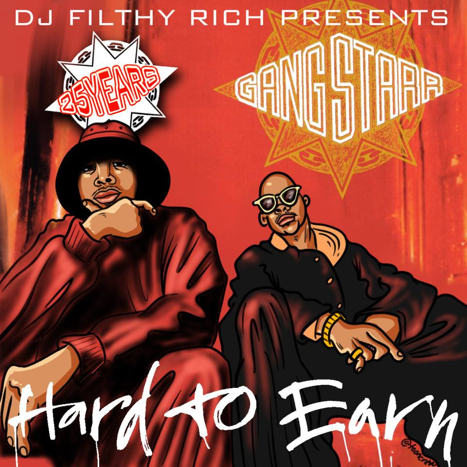 25 Jahre Gang Starr 'Hard To Earn' Mixtape von DJ Filthy Rich