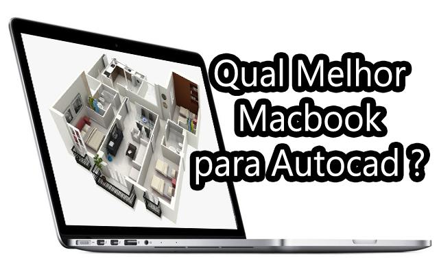 macbook para fazer maquetes eletronicas com autocad autodesk 3D