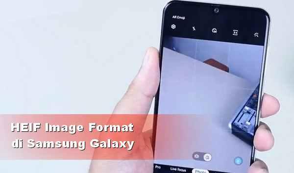 Cara Mengaktifkan Fitur HEIF Photo di Samsung A50 dan A30
