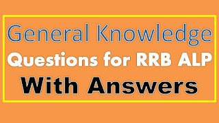 General Knowledge Questions for RRB ALP With Answers