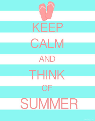 Keep Calm And Think of Summer