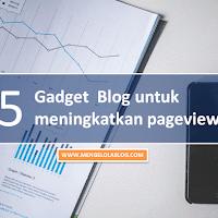 5 gadget blog untuk meningkatkan pageviews