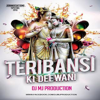 Teri Bansi Ki Deewani Dj Mj Production