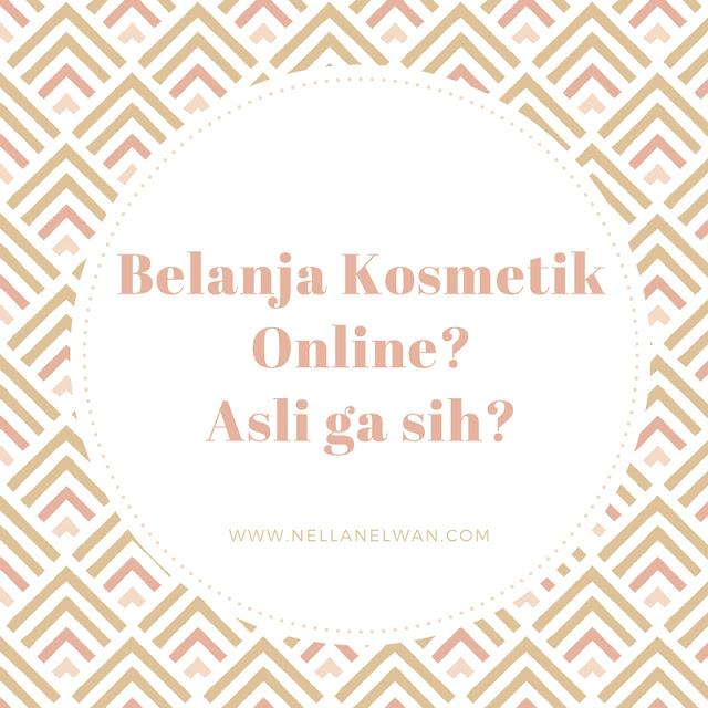 Belanja Kosmetik Online Asli ga sih