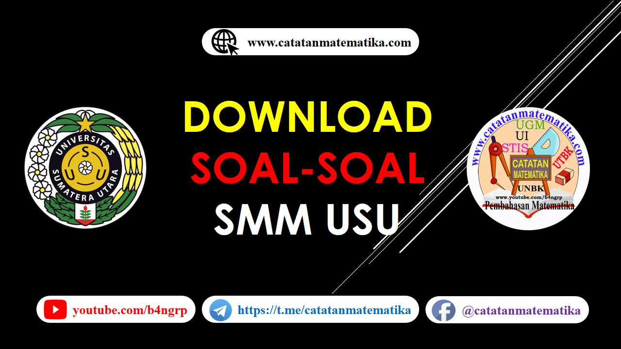 Download Soal Seleksi Mandiri-SMM USU