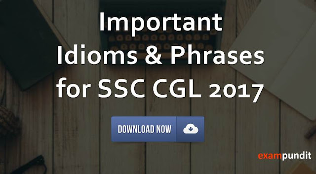 Important Idioms & Phrases for SSC CGL 2017