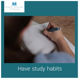 Have study habits