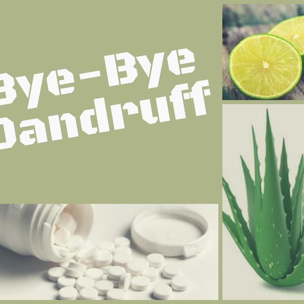 Bye-Bye Dandruff!