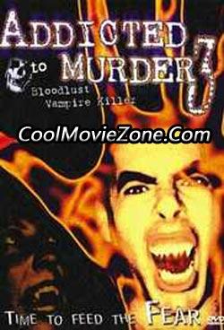 Addicted to Murder 3: Blood Lust (2000)