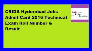 CRIDA Hyderabad Jobs Admit Card 2016 Technical Exam Roll Number & Result