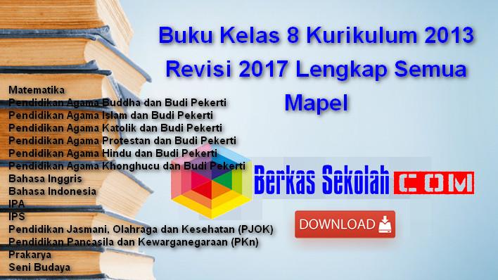 Buku Kelas 8 Kurikulum 2013 Revisi 2017 Lengkap Semua Mapel Berkas Sekolah