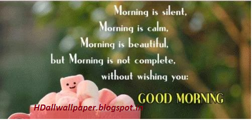 Hd All Wallpapers Very Sweet Good Morning Quotes Sms Pics For Parents